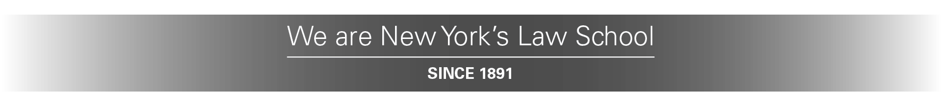 We are New York's Law School, Since 1891